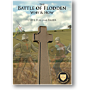 The Battle of Flodden Why and How